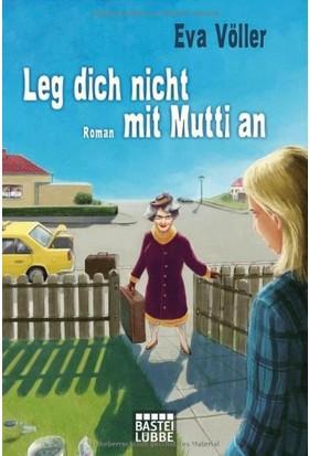 Leg Dich Nicht Mit Mutti An - Eva Völler