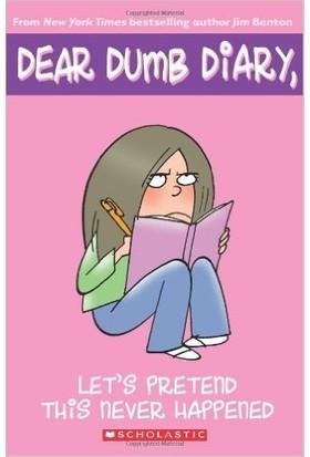 Dear Dumb Diary 1: Let's Prented This Never Happened - Jim Benton