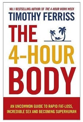 The 4 - Hour Body - Timothy Ferris