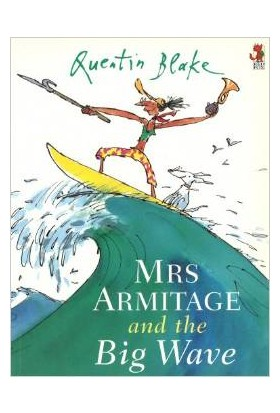 Mrs Armitage And The Big Wave - Quentin Blake