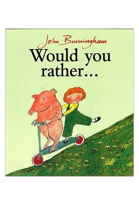 Would You Rather - John Burningham