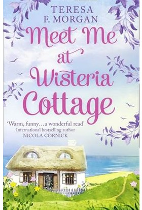 Meet Me At Visteria Cottage - Teresa Morgan
