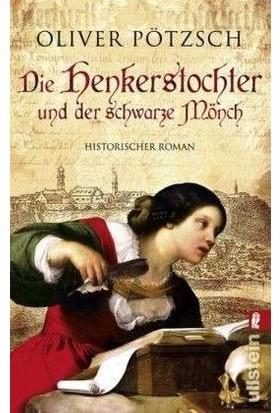 Die Henkerstochter Und Der Schwarze Mönch (Band 2) - Oliver Pötzsch