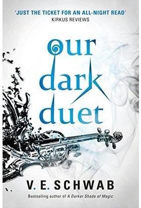 Our Dark Duet (Monsters Of Verity 2) - V. E. Schwab