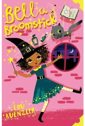Bella Broomstick 1 - Lou Kuenzler