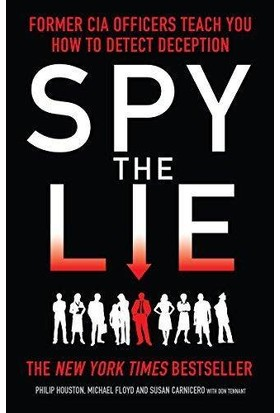 Spy The Lie: Former Fbi Officers Teach You How To Detect Deception - Philip Houston