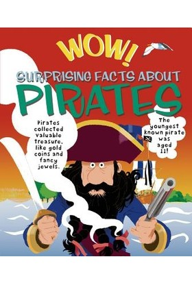 Wow! Surprising Facts About Pirates - Philip Steele