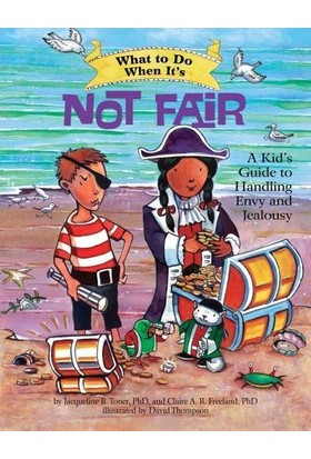 What To Do When It's Not Fair - Jacqueline B. Toner, Claire A.B. Freeland
