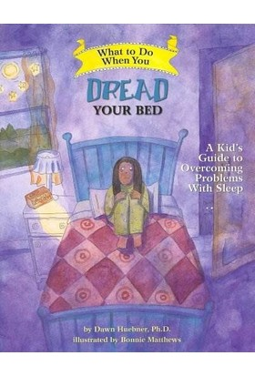What To Do When You Dread Your Bed - Dawn Huebner