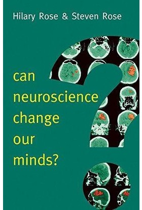 Can Neuroscience Change Our Minds - Hilary Rose