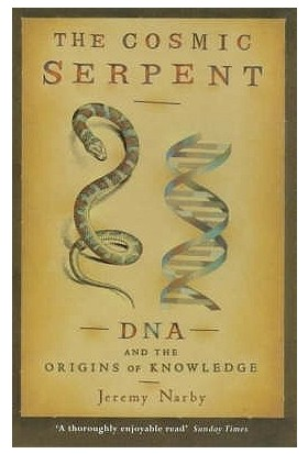The Cosmic Serpent - Jeremy Narby