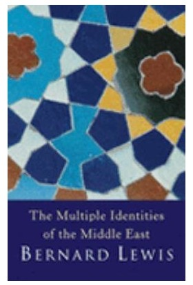 The Multiple Identities Of The Middle East - Bernard Lewis