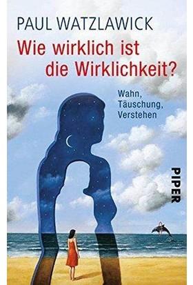 Wie Wirklichkeit? - Paul Watzlawick