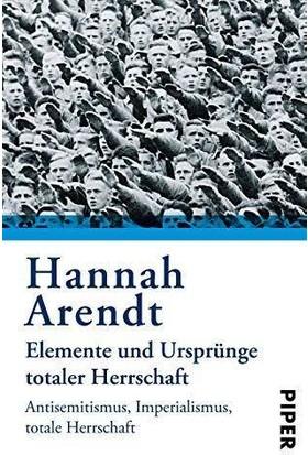 Elemente Und Ursprünge Totaler Herrshaft - Hannah Arendt
