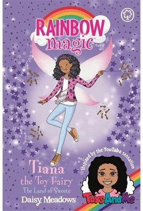 Tiana The Toy Fairy: The Land Of Sweets - Daisy Meadows