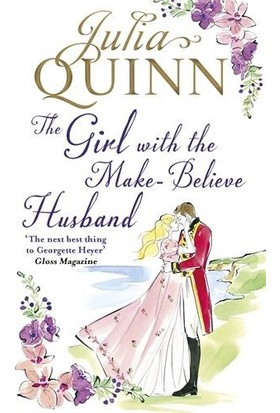 The Girl With The Make-Believe Husband (The Rokesbys 2) - Julia Quinn