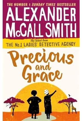 Precious And Grace (No. 1 Ladies' Detective Agency) - Alexander McCall Smith