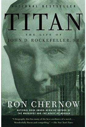Titan: The Life Of John D. Rockefeller - Ron Chernow