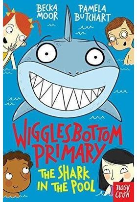 Wigglesbottom Primary: The Shark In The Pool - Pamela Butchart