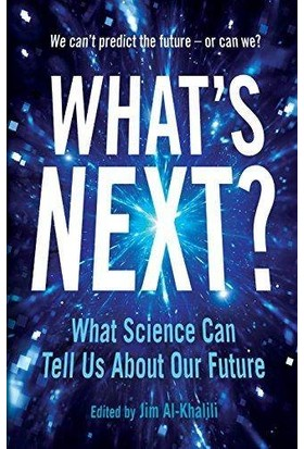 What's Next: Even Scientists Can't Predict The Future - Or Can They? - Jim Al-Khalili