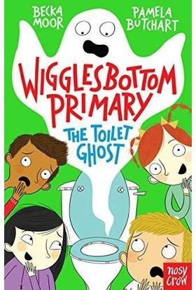 Wigglesbottom Primary: The Toilet Ghost - Pamela Butchart