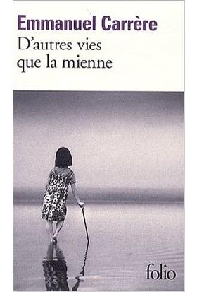 D'autres Vies Que La Mien - Emmanuel Carrére