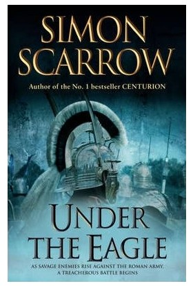 Under The Eagle (Roman Legion 1) - Simon Scarrow