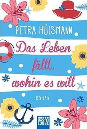 Das Leben Fallt, Wohin Es Will - Petra Hülsmann