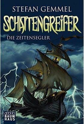 Schattengreifer (Die Zeitensegler) - Stefan Gemmel