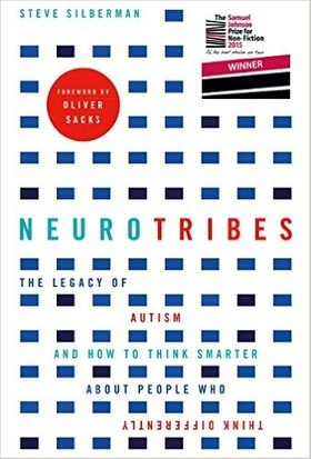 Neurotribes: The Legacy Of Autism And How To Think Smarter About People Who Think Differently - Steve Silberman