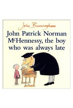 John Patrick Norman: The Boy Who Was Always Late - John Burningham