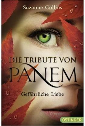 Die Tribute Von Panem: Gefarliche Liebe - Suzanne Collins