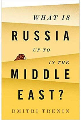 What's Russia Up To In The Middle East - Dmitri Trenin