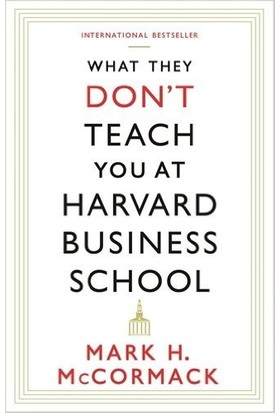 What They Don't Teach You At Harvard Business School - Mark H. McCormack