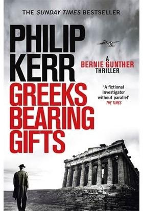 Greeks Bearing Gifts (Bernie Hunter 13) - Philip Kerr