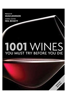 1001 Wines You Must Try Before You Die - Neil Beckett