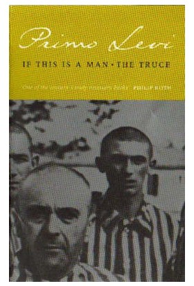 If This Is A Man + The Truce - Primo Levi