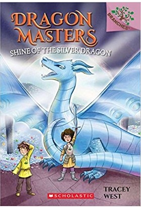 Dragon Masters 11: Shine Of The Silver Dragon - Tracey West