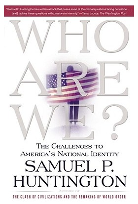 Who Are We? The Challenges To America's National Identity - Samuel P. Huntington