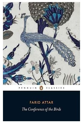 Conference Of The Birds - Farid Ud-din Attar