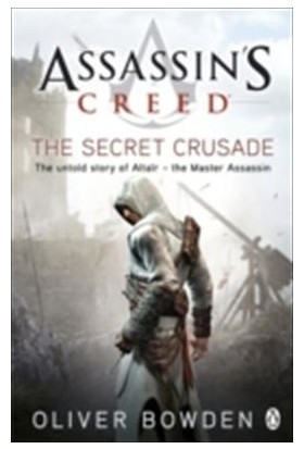 Assassin's Creed: The Secret Crusade - Oliver Bowden