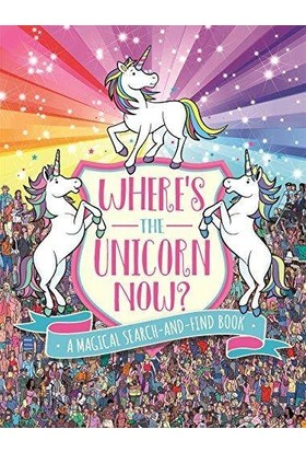 Where's The Unicorn Now?: A Magical Search-And-Find Book (Search And Find Activity) - Paul Moran