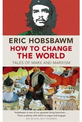 How To Change The World - Eric Hobsbawm