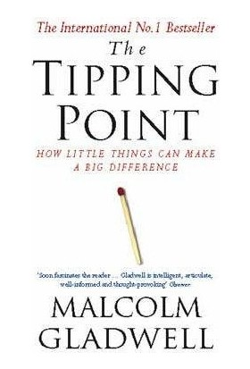 The Tipping Point (Uk Ed.) - Malcolm Gladwell