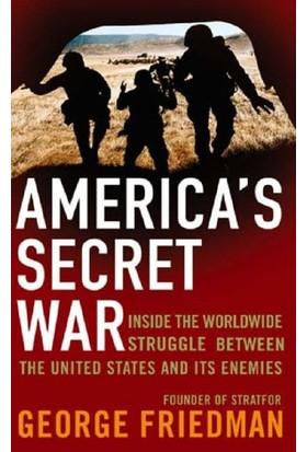 America's Secret War - George Friedman