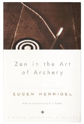 Zen In The Art Of Archery - Eugen Herriegel