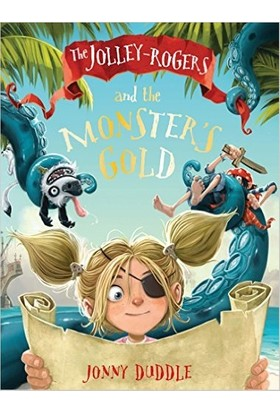 Jolley Rogers And The Monster's Gold - Jonny Duddle