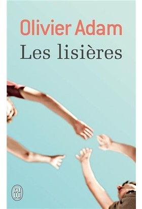 Les Lisieres - Olivier Adam