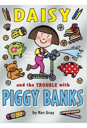 Daisy And The Trouble With Piggy Banks - Kes Gray