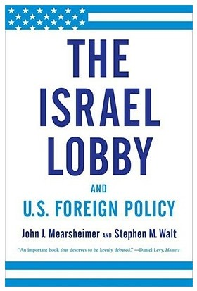Israel Lobby And Us Foreign Policy - John J. Mearsheimer